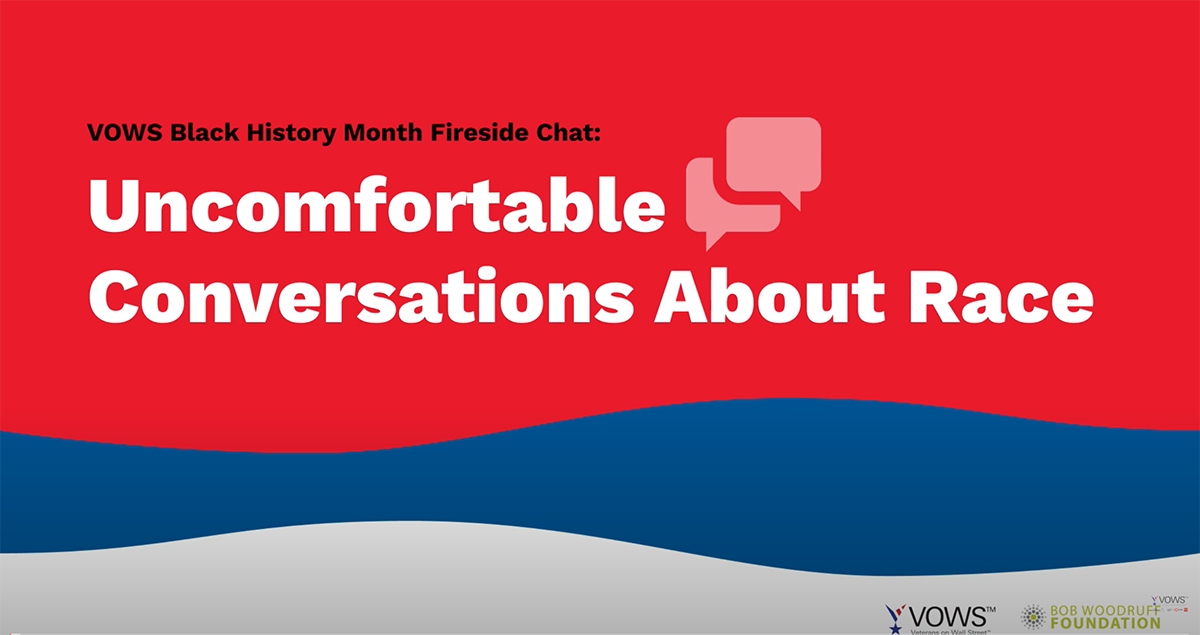 """Veteran Black History Month Fireside chat: """"Uncomfortable Conversations About Race"""""""